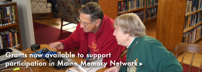 Grants now available to support participation in Maine Memory Network