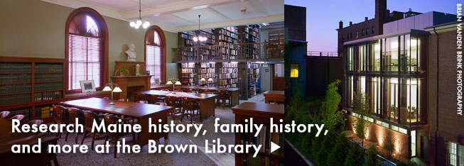 Research Maine history, family history, and much more at the Brown Library