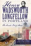 Book Event: <i>Henry Wadsworth Longfellow in Portland, The Fireside Poet of Maine</i>