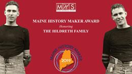 Maine History Maker Award 2019 - Honoring the Hildreth Family