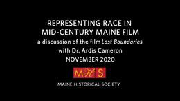Representing Race in Mid-Century Maine Film - a discussion of the film <em>Lost Boundaries</em> with Dr. Ardis Cameron