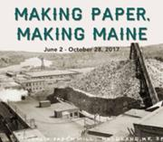 New Exhibition at Maine Historical Society Explores Maine's Paper Industry